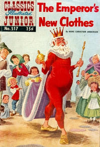 Cover Thumbnail for Classics Illustrated Junior (Gilberton, 1953 series) #517 - The Emperor's New Clothes