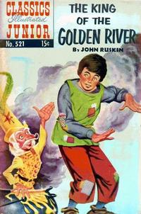 Cover Thumbnail for Classics Illustrated Junior (Gilberton, 1953 series) #521 [O] - The King of the Golden River