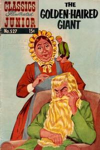 Cover Thumbnail for Classics Illustrated Junior (Gilberton, 1953 series) #527 - The Golden Haired Giant