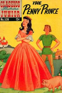 Cover Thumbnail for Classics Illustrated Junior (Gilberton, 1953 series) #528 - The Penny Prince
