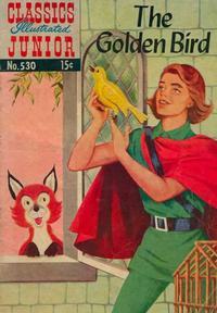 Cover Thumbnail for Classics Illustrated Junior (Gilberton, 1953 series) #530 - The Golden Bird