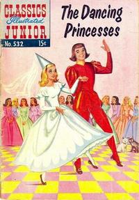 Cover Thumbnail for Classics Illustrated Junior (Gilberton, 1953 series) #532 - The Dancing Princesses