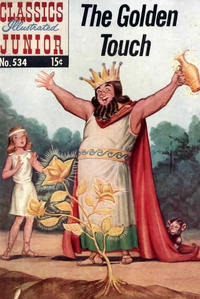 Cover Thumbnail for Classics Illustrated Junior (Gilberton, 1953 series) #534 - The  Golden Touch