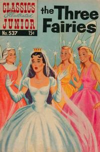 Cover Thumbnail for Classics Illustrated Junior (Gilberton, 1953 series) #537 - The Three Fairies