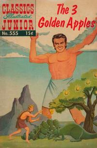 Cover Thumbnail for Classics Illustrated Junior (Gilberton, 1953 series) #555 - The 3 Golden Apples