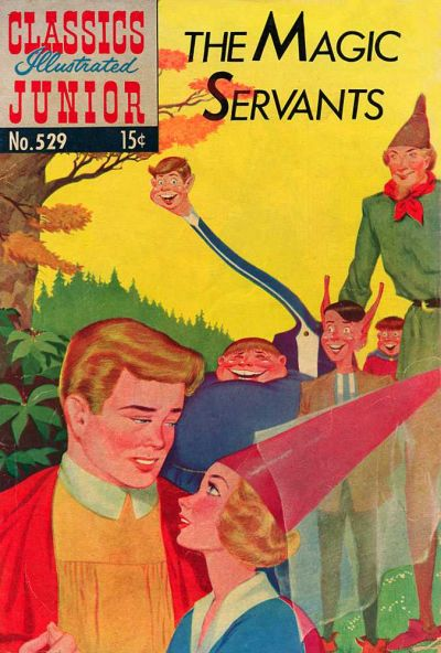 Cover for Classics Illustrated Junior (Gilberton, 1953 series) #529 - The Magic Servants