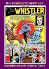 Cover for Gwandanaland Comics (Gwandanaland Comics, 2016 series) #224 - The Complete Whistler