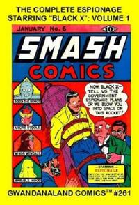 "Cover Thumbnail for Gwandanaland Comics (Gwandanaland Comics, 2016 series) #261 - The Complete Espionage Starring ""Black X"" Volume 1"