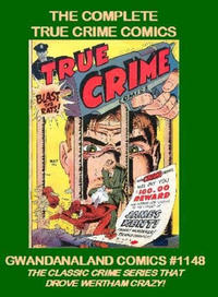 Cover Thumbnail for Gwandanaland Comics (Gwandanaland Comics, 2016 series) #1148 - The Complete True Crime Comics