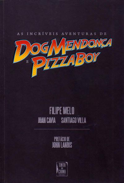 Cover for As Incríveis Aventuras de DogMendonça e PizzaBoy (Tinta da China, 2010 series)