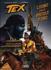 Cover for Tex Romanzi a fumetti (Sergio Bonelli Editore, 2015 series) #9 - L'Uomo dalle Pistole d'Oro
