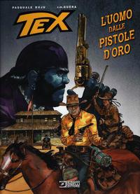 Cover Thumbnail for Tex Romanzi a fumetti (Sergio Bonelli Editore, 2015 series) #9 - L'Uomo dalle Pistole d'Oro
