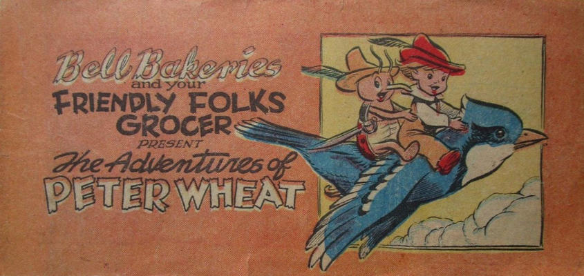Cover for The Adventures of Peter Wheat (Peter Wheat Bread and Bakers Associates, 1949 ? series) #[nn]