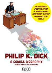 Cover Thumbnail for Philip K. Dick: A Comics Biography (NBM, 2019 series)