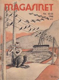Cover Thumbnail for Magasinet (Oddvar Larsen; Odvar Lamer, 1946 ? series) #43-44/1946