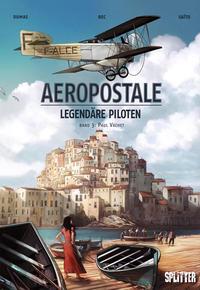 Cover Thumbnail for Aeropostale - Legendäre Piloten (Splitter Verlag, 2015 series) #3 - Paul Vachet