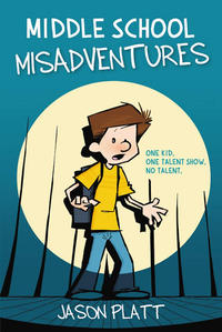 Cover Thumbnail for Middle School Misadventures (Little, Brown, 2019 series)
