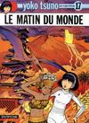 Cover for Yoko Tsuno (Dupuis, 1972 series) #17 - Le matin du monde