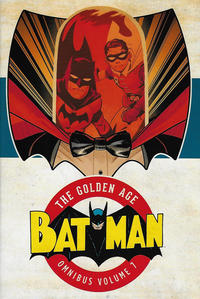 Cover Thumbnail for Batman: The Golden Age Omnibus (DC, 2015 series) #7