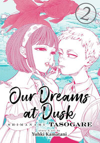 Cover Thumbnail for Our Dreams at Dusk: Shimanami Tasogare (Seven Seas Entertainment, 2019 series) #2