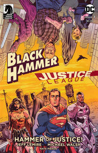 Cover Thumbnail for Black Hammer/Justice League: Hammer of Justice! (DC; Dark Horse, 2019 series) #1 [Standard Cover - Michael Walsh]