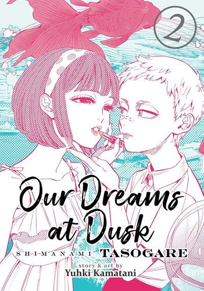 Cover for Our Dreams at Dusk: Shimanami Tasogare (Seven Seas Entertainment, 2019 series) #2
