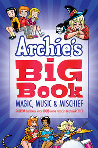 Cover Thumbnail for Archie's Big Book (Archie, 2017 series) #1 - Magic, Music & Mischief
