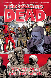 Cover Thumbnail for The Walking Dead (Cross Cult, 2006 series) #31 - Verdorben bis ins Mark