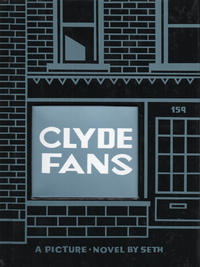 Cover Thumbnail for Clyde Fans: A Picture Novel in Five Parts (Drawn & Quarterly, 2019 series)