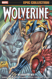 Cover Thumbnail for Wolverine Epic Collection (Marvel, 2014 series) #13 - Blood Debt