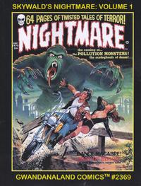 Cover Thumbnail for Gwandanaland Comics (Gwandanaland Comics, 2016 series) #2369 - Skywald's Nightmare: Volume 1