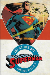 Cover Thumbnail for Superman: The Golden Age Omnibus (DC, 2013 series) #6
