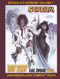 Cover Thumbnail for Gwandanaland Comics (Gwandanaland Comics, 2016 series) #2370 - Skywald's Scream Volume 1