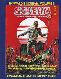 Cover Thumbnail for Gwandanaland Comics (Gwandanaland Comics, 2016 series) #2396 - Skywald's Scream Volume 3