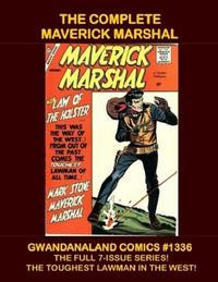 Cover Thumbnail for Gwandanaland Comics (Gwandanaland Comics, 2016 series) #1336 - The Complete Maverick Marshal