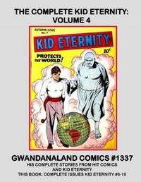Cover Thumbnail for Gwandanaland Comics (Gwandanaland Comics, 2016 series) #1337 - The Complete Kid Eternity: Volume 4