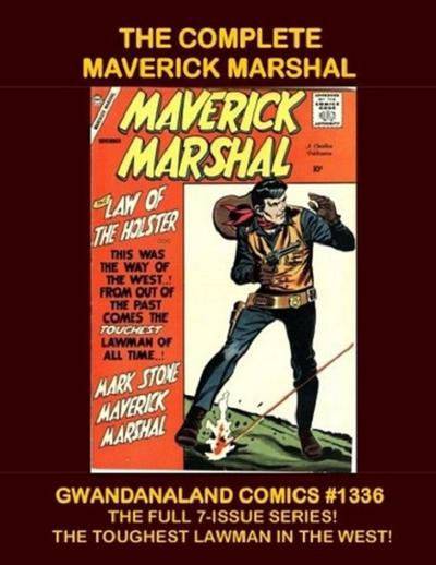Cover for Gwandanaland Comics (Gwandanaland Comics, 2016 series) #1336 - The Complete Maverick Marshal