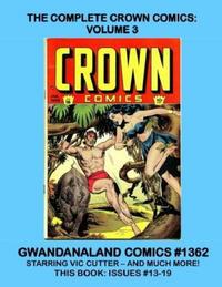 Cover Thumbnail for Gwandanaland Comics (Gwandanaland Comics, 2016 series) #1362 - The Complete Crown Comics: Volume 3