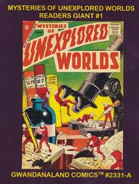 Cover Thumbnail for Gwandanaland Comics (Gwandanaland Comics, 2016 series) #2331-A - Mysteries of Unexplored Worlds Readers Giant #1