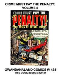 Cover Thumbnail for Gwandanaland Comics (Gwandanaland Comics, 2016 series) #1428 - Crime Must Pay the Penalty: Volume 5
