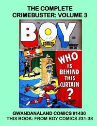 Cover Thumbnail for Gwandanaland Comics (Gwandanaland Comics, 2016 series) #1430 - The Complete Crimebuster: Volume 3