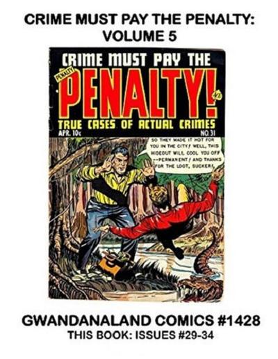 Cover for Gwandanaland Comics (Gwandanaland Comics, 2016 series) #1428 - Crime Must Pay the Penalty: Volume 5