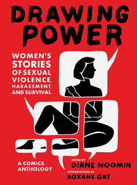 Cover Thumbnail for Drawing Power: Women's Stories of Sexual Violence, Harassment, and Survival: A Comics Anthology (Harry N. Abrams, 2019 series)
