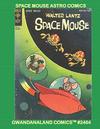 Cover for Gwandanaland Comics (Gwandanaland Comics, 2016 series) #2464 - Space Mouse Astro Comics