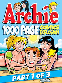 Cover Thumbnail for Archie 1000 Page Comics Explosion (Archie, 2014 series)