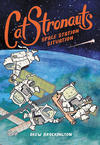 Cover for CatStronauts (Little, Brown, 2017 series) #3 - Space Station Situation