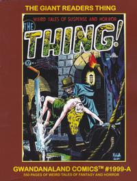 Cover Thumbnail for Gwandanaland Comics (Gwandanaland Comics, 2016 series) #1999-A - The Giant Readers Thing