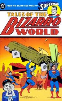 Cover Thumbnail for Superman: Tales of the Bizarro World (DC, 2000 series)