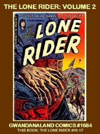 Cover Thumbnail for Gwandanaland Comics (Gwandanaland Comics, 2016 series) #1684 - The Lone Rider: Volume 2