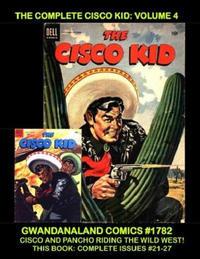 Cover Thumbnail for Gwandanaland Comics (Gwandanaland Comics, 2016 series) #1782 - The Complete Cisco Kid: Volume 4